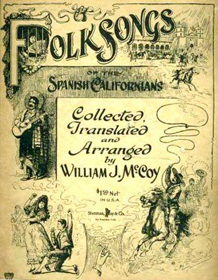 Folksongs of the Spanish Californians, by William J. McCoy. Los Californios® Collection.